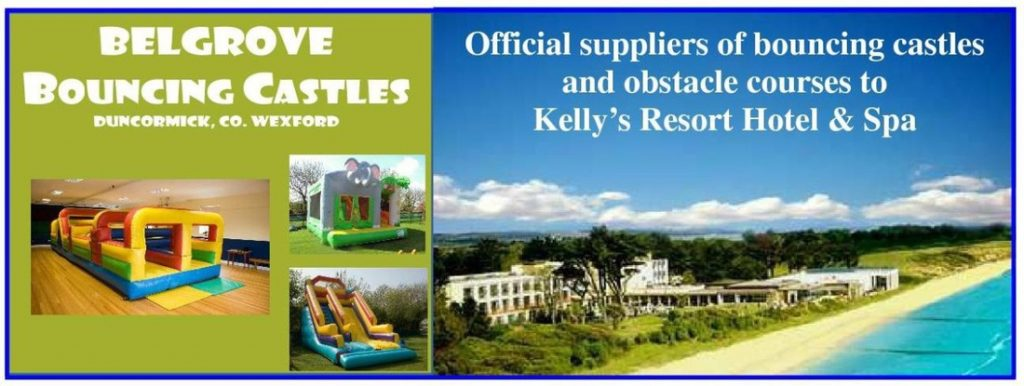 Belgrove is the official supplier of bouncy castles to Kelly's Resort Hotel and Spa